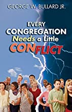 Every Congregation Needs a Little Conflict…