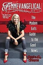 Femmevangelical: The Modern Girl's…