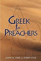 Greek for Preachers by Joseph M. Webb