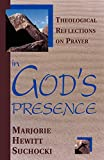 Suchocki, Marjorie Hewitt: In God's Presence: Theological Reflections on Prayer