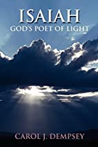 Isaiah: God's Poet of Light by Carol J.…