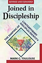 Joined in Discipleship: The Shaping of…