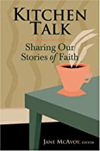 Kitchen Talk: Sharing Our Stories of Faith…