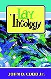 Cobb, John B.: Lay Theology
