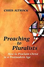 Preaching to Pluralists: How to Proclaim…