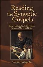 Reading the Synoptic Gospels: Basic Methods…