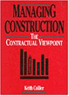 Keith Collier: Managing Construction the contractural viewpoint 1994 hardback