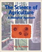 The Science of Agriculture: A Biological…