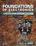 Meade, Russell L.: Foundations of Electronics: Circuits and Devices