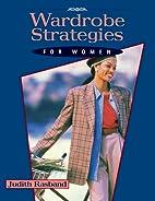 Wardrobe Strategies for Women by Judith…