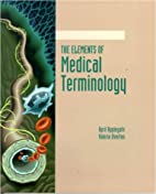The Elements of Medical Terminology by April…