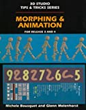 Bousquet, Michele: Morphing & Animation (3D Studio Tips & Tricks Series)