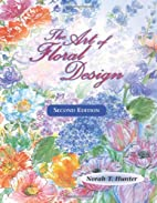 The Art of Floral Design by Norah T. Hunter