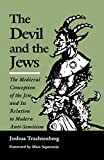 Trachtenberg, Joshua: The Devil and the Jews: The Medieval Concept of the Jew and Its Relation to Modern Antisemitism