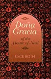 Roth, Cecil: Dona Gracia of the House of Nasi