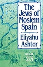The Jews of Moslem Spain/2 Volumes in 1:…