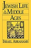 Abrahams, Israel: Jewish Life in the Middle Ages