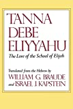 Braude, William G.: Tanna Debe Eliyyahu: The Lore of the School of Elijah