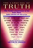 Green, Arthur: The Language of Truth: The Torah Commentary of Sefat Emet