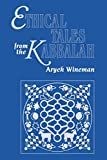 Wineman, Aryeh: Ethical Tales from the Kabbalah: Stories from the Kabbalistic Ethical Writings