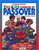 Rush, Barbara: The Kids&#39; Catalog of Passover: A Worldwide Celebration of Stories, Songs, Customs, Crafts, Food, and Fun