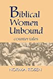 Rosen, Norma: Biblical Women Unbound: Counter-Tales