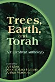 Elon, Ari: Trees, Earth, and Torah: A Tu B'Shevat Anthology