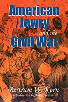 American Jewry and the Civil War by Bertram…