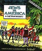 Jews in America: A Cartoon History by David…
