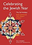 Steinberg, Paul: Celebrating the Jewish Year