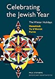 Steinberg, Paul: Celebrating the Jewish Year: The Winter Holidays  Hanukkah, Tu b'shevat, Purim