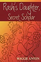 Rashi's Daughter, Secret Scholar by Maggie…