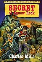 Secret of Squaw Rock (Shadow Creek Ranch ;…