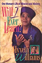 Will I Ever Learn?: One Woman's Life of…