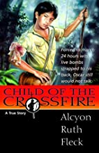 Child of the Crossfire: A True Story by…