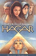 Hagar: God's Beloved Stranger by Hester…