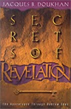 Secrets of Revelation: The Apocalypse…