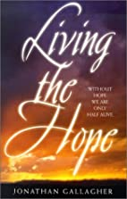 Living the hope by Jonathan Gallagher