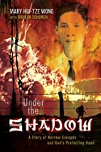 Under the Shadow by Mary Hui-Tze Wong