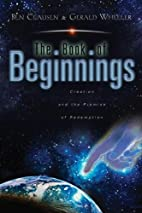 The Book of Beginnings: Creation and the…