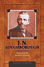 J. N. Loughborough : the last of the…