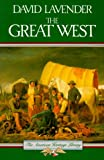 David Lavender: The Great West (American Heritage Library)