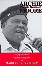 Archie Moore: The Old Mongoose by Marilyn G.…