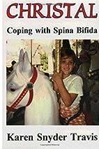 Christal: Coping With Spina Bifida by Karen…
