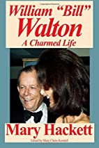 William Bill Walton: A Charmed Life by…