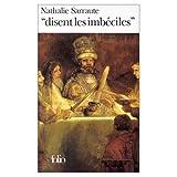 Sarraute, Nathalie: Disent les Imbeciles