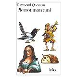 Queneau, Raymond: Pierrot mon ami (French Edition)