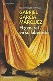 Gabriel Garcia Marquez: El General e Su Laberinto (Spanish Edition)