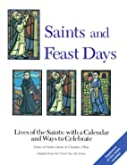 Saints and Feast Days: Lives of the Saints…