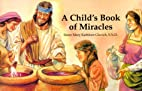 A Child's Book of Miracles by Mary…